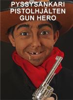 Pyssysankari • Pistolhjälten • Gun hero