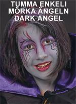 Tumma enkeli • Mörka ängeln • Dark angel